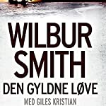 Den gyldne løve (The Third Courtney Series 6) | Wilbur Smith