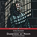 Darkness at Noon (       UNABRIDGED) by Arthur Koestler Narrated by Frank Muller