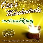 Der Froschkönig (Opa's Märchentruhe) |  N.N.
