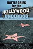 img - for Battle Cries for the Hollywood Underdog: Motivation & Inspiration for Your Journey to the Top book / textbook / text book