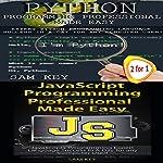 Programming, Volume 49: Python Programming Professional Made Easy & JavaScript Professional Programming Made Easy | Sam Key