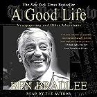A Good Life: Newspapering and Other Adventures Hörbuch von Ben Bradlee Gesprochen von: Ben Bradlee