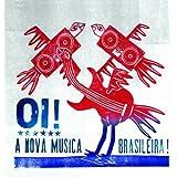 Oi! A Nova Musica Brasileira!