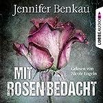 Mit Rosen bedacht   Jennifer Benkau