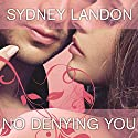 No Denying You: Danvers, Book 5 Audiobook by Sydney Landon Narrated by Allyson Ryan