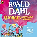 George's Marvellous Medicine Audiobook by Roald Dahl Narrated by Derek Jacobi