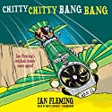 Chitty Chitty Bang Bang: The Magical Car (       UNABRIDGED) by Ian Fleming Narrated by David Tennant