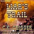 Liar's Trail Hörbuch von C. K. Crigger Gesprochen von: Mara Lynne Thomas