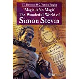 Magic is No Magic: The Wonderful World of Simon Stevin