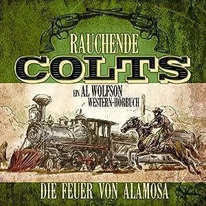 Die Feuer von Alamosa (Rauchende Colts 2) Hörbuch