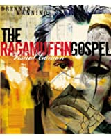 The Ragamuffin Gospel:Visual Edition. Good News for the Bedraggled, Beat-Up, and Burnt Out