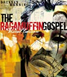 The Ragamuffin Gospel Visual Edition: Good News for the Bedraggled, Beat-Up, and Burnt Out (1590525124) by Manning, Brennan