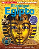 Penelope Arlon Scholastic Explora Tu Mundo: El Antiguo Egipto: (Spanish Language Edition of Scholastic Discover More: Ancient Egypt)