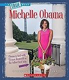 Michelle Obama (True Books)