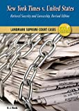 img - for New York Times V. United States: National Security and Censorship (Landmark Supreme Court Cases, Gold Edition) book / textbook / text book