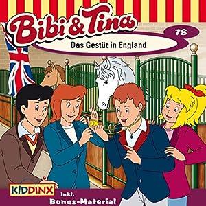 Das Gestüt in England (Bibi und Tina 78) Hörspiel