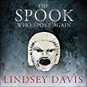 The Spook Who Spoke Again: A Flavia Albia Short Story (       UNABRIDGED) by Lindsey Davis Narrated by Thomas Judd