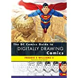 The DC Comics Guide to Digitally Drawing Comics ~ Freddie E. Williams II