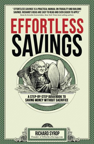 Effortless Savings : A Step-by-step Guidebook To Saving Money Without Sacrifice  by Richard Syrop ebook deal