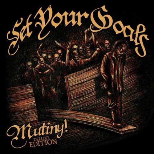 Set Your Goals – Mutiny (2006) [FLAC]