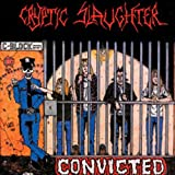 Convicted [VINYL] Cryptic Slaughter