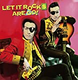 LET IT ROCK$ ARE GO!