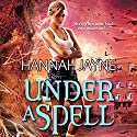 Under a Spell (       UNABRIDGED) by Hannah Jayne Narrated by Jessica Almasy