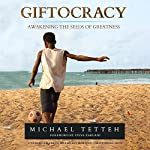 Giftocracy: Awakening the Seeds of Greatness | Michael Tetteh
