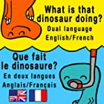 What is that dinosaur doing?/Que fait...