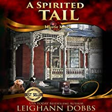 A Spirited Tail Audiobook by Leighann Dobbs Narrated by Elisabeth Rodgers