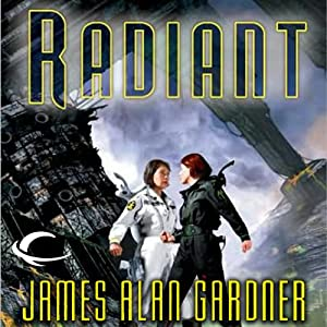 Radiant: League of Peoples, Book 7 | [James Alan Gardner]