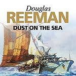 Dust on the Sea   Douglas Reeman