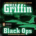 Black Ops Audiobook by W. E. B. Griffin Narrated by Dick Hill