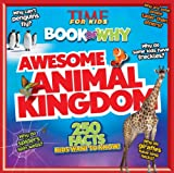 TIME for Kids Book of Why: Awesome Animal Kingdom: 250 Facts Kids Want to Know