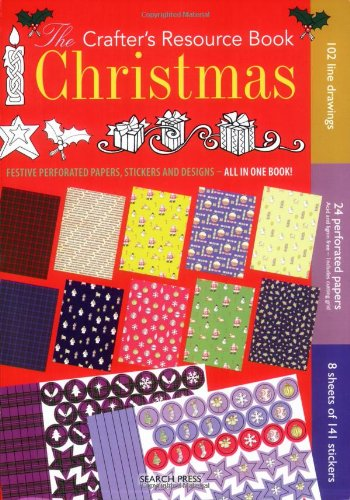 The Crafter's Resource Book: Christmas: Festive Perforated Papers, Stickers and Designs-All in One Book!