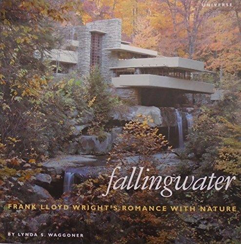 F.L. Wright: Fallingwater: Frank Lloyd Wright's Romance with Nature
