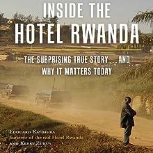 Inside the Hotel Rwanda: The Surprising True Story…and Why It Matters Today (       UNABRIDGED) by Edouard Kayihura, Kerry Zukus Narrated by Mirron Willis, Rosalind Ashford