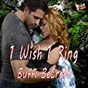 1 Wish 1 Ring Audiobook by Buffi BeCraft Narrated by Allison Cope