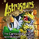 Astrosaurs: The Carnivore Curse: Book 14 (       UNABRIDGED) by Steve Cole Narrated by Toby Longworth