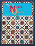 img - for Amazing Nickel Quilts: 11 New Designs from 5-Inch Squares book / textbook / text book