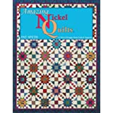 Amazing Nickel Quilts: 11 New Designs from 5-Inch Squares ~ Pat Speth