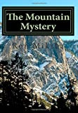 img - for By Ron Miksha The Mountain Mystery (1st First Edition) [Paperback] book / textbook / text book