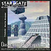 Hörbuch Das Transmitterexperiment (Star Gate 1)