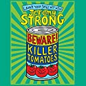 Beware! Killer Tomatoes (       UNABRIDGED) by Jeremy Strong Narrated by Paul Chequer