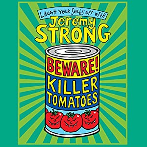 Beware! Killer Tomatoes | [Jeremy Strong]