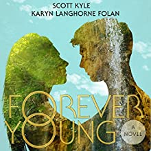Forever Young (       UNABRIDGED) by Scott G. Kyle, Karyn Folan Narrated by Jonathan Waters, Chelsea Fenwick