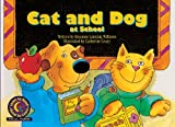 img - for Cat And Dog At School (Turtleback School & Library Binding Edition) (Learn to Read Read to Learn Social Studies Series) book / textbook / text book