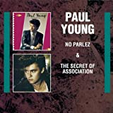 Paul Young No Parlez+Secret Of Associatio