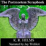 The Postmortem Scrapbook | K. R. Helms