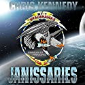 Janissaries: The Theogony, Book 1 Hörbuch von Chris Kennedy Gesprochen von: Craig Good